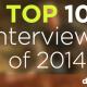 Top 10 interviews of 2014